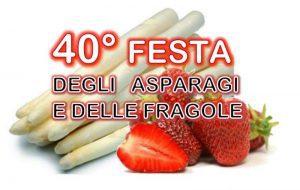 40ª edizione della Festa degli Asparagi e delle Fragole