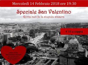 Speciale San Valentino. Roma nun fa la stupida stasera