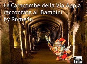 Le Catacombe raccontate ai bambini e i segreti della Via Appia