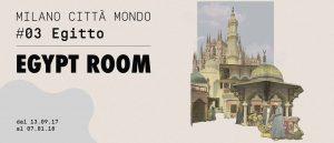 Milano città mondo #03 Egitto - Egypt Room