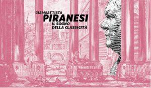 Giambattista Piranesi. Il sogno della classicità