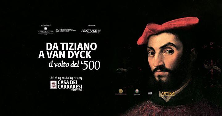 Da Tiziano a van Dyck - Il Volto del '500