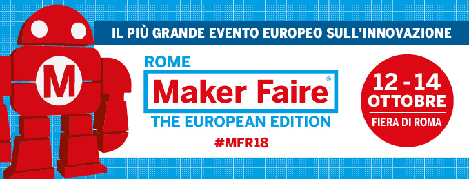 6° ediz. Maker Faire Rome