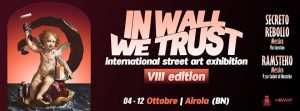 In Wall We Trust – International Street Art Exhibition