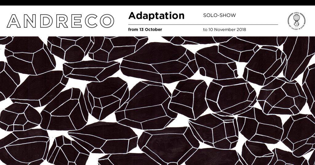 ADAPTATION - mostra personale di Andreco