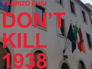 Fabrizio Dusi - DON'T KILL 1938