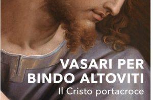 Vasari per Bindo Altoviti. Il Cristo Portacroce