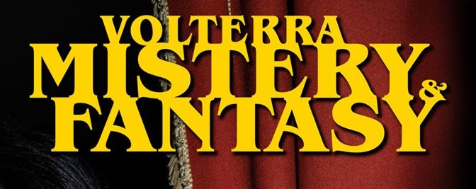 Volterra Mistery & Fantasy - 6° edizione