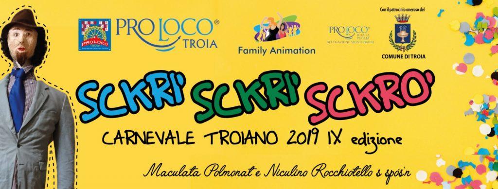 Sckrì Sckrì Sckrò - Carnevale Troiano 2019