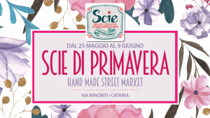 Scie di Primavera - Hand Made Street Market