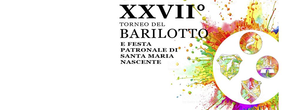 Festa dei Rioni - 27° Torneo del Barilotto