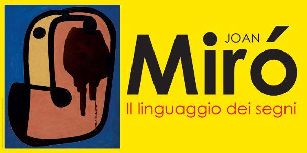 JOAN MIRÓ. Il Linguaggio dei Segni