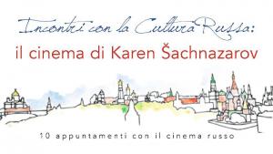 Il Cinema di Karen Šachnazarov