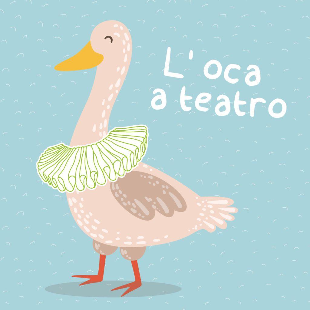L'Oca a Teatro