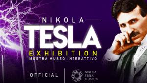 Nikola Tesla Exhibition - mostra museo interattivo