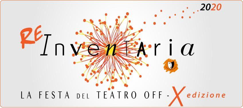Re-Inventaria Festa del Teatro Off - 10° Edizione
