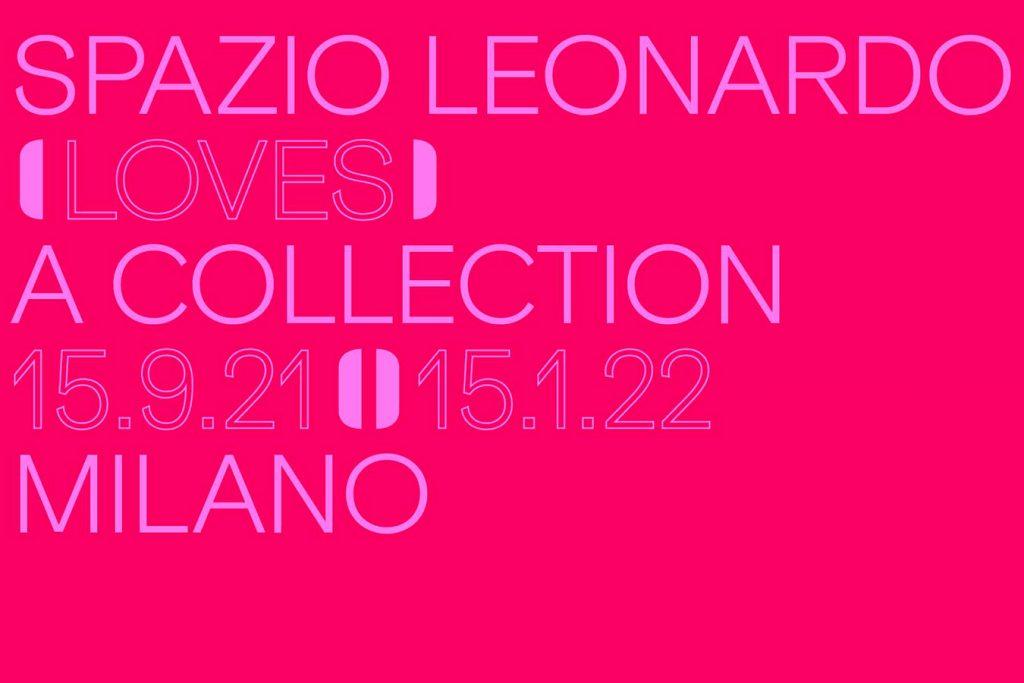 Spazio Leonardo Loves A Collection