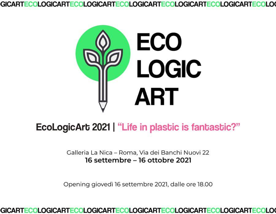 "EcoLogicArt 2021 - ""Life in plastic is fantastic?"""