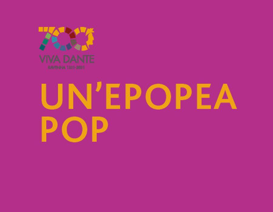 Un'Epopea POP - Dante, gli occhi e la mente